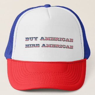 Buy American Hire American Quote Trump Patriot Trucker Hat