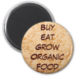 Buy Eat Grow Organic magnet