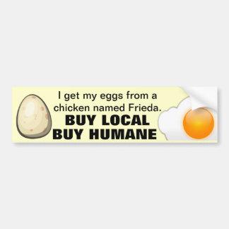 BUY LOCAL AND HUMANE bumpersticker Car Bumper Sticker