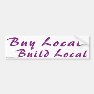 Buy Local Build Local Bumper Sticker Car Bumper Sticker