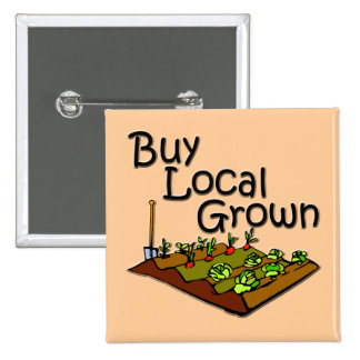 Buy Local Grown Produce black Pinback Button