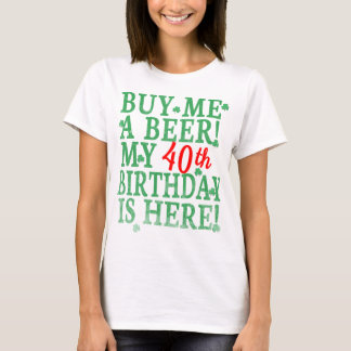 Buy Me a Beer 40th Birthday Red Skewed Text T-Shirt