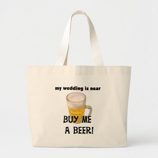 Buy Me a Beer Bachelor Party Tshirts and Gifts Canvas Bag