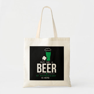 BUY ME A BEER  St. Patrick's Day IS HERE Tote Bag