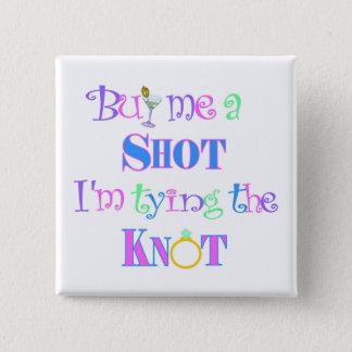 Buy me a shot! Bachelorette Party Pin