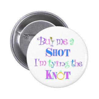 Buy me a shot Bachelorette Party Pin