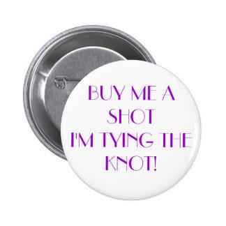 Buy Me A Shot Pinback Button