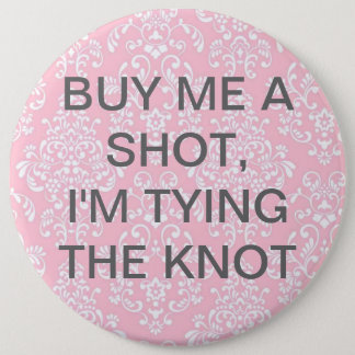 Buy Me A Shot, I'm Tying The Knot Button