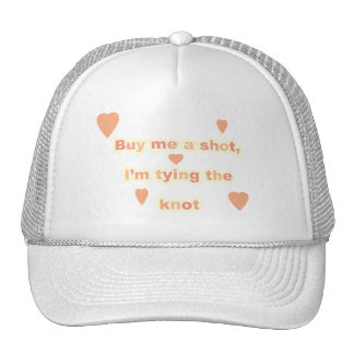 BUY ME A SHOT, I'M TYING THE KNOT HAT
