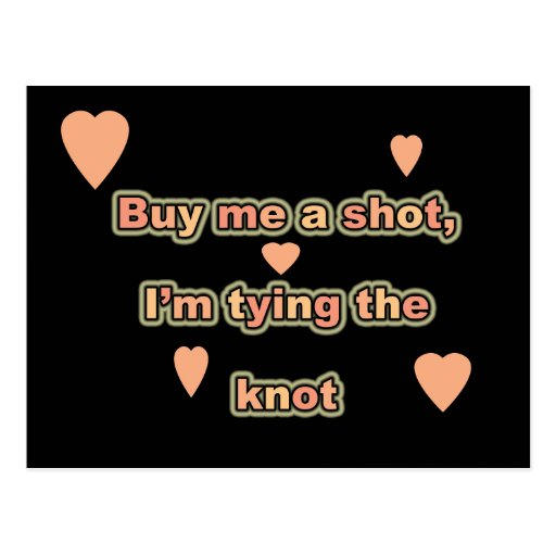 BUY ME A SHOT, I'M TYING THE KNOT POSTCARD