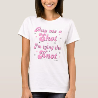Buy me a shot T-shirt