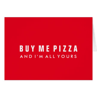 Buy Me Pizza Valentine's Day Notecard