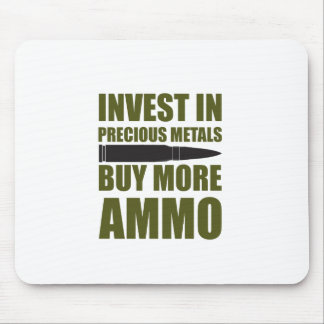 Buy more Ammo, invest in Metal Mouse Pad