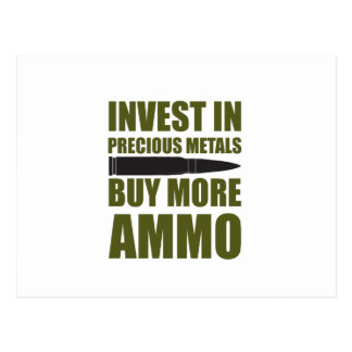 Buy more Ammo, invest in Metal Postcard