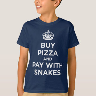 Buy Pizza and Pay with Snakes - Keep Calm Parody Tee Shirt