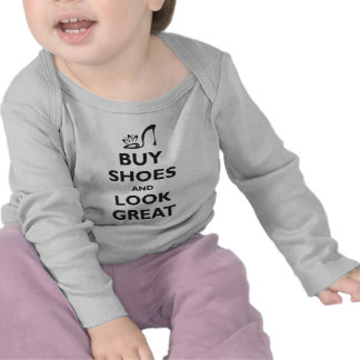Buy Shoes and Look Great Tee Shirt