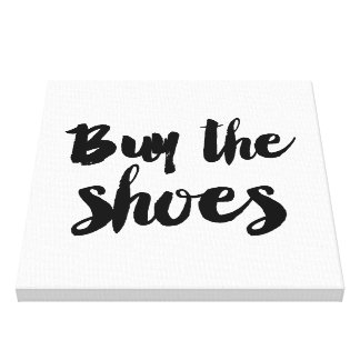 Buy the shoes canvas prints