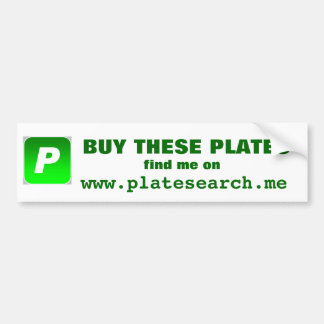BUY THESE PLATES... CAR BUMPER STICKER