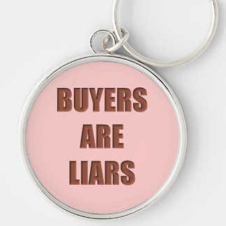 Buyers are Liars Key Ring