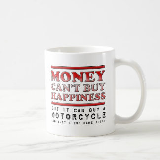 Buying Happiness Motorcycle Funny Mug