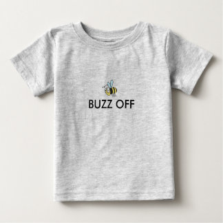 BUZZ OFF, Baby T-Shirt                      ...