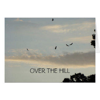 Buzzards & Evening Sky, OVER THE HILL Birthday Card