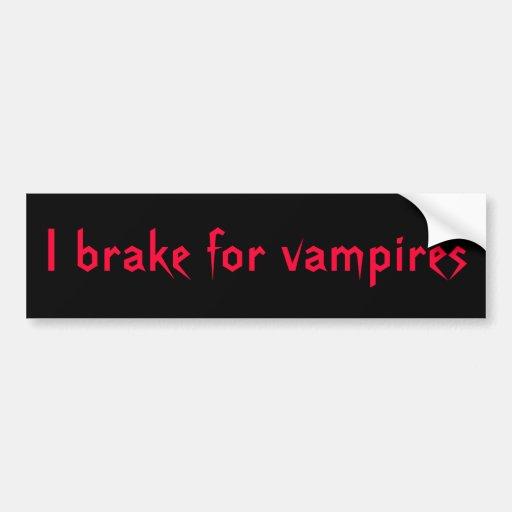 BV- I Brake for Vampires Bumper Sticker