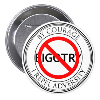 By courage, repel bigotry 7.5 cm round badge