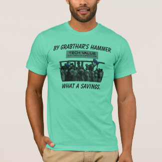 By Grabthar's hammer what a savings T-Shirt