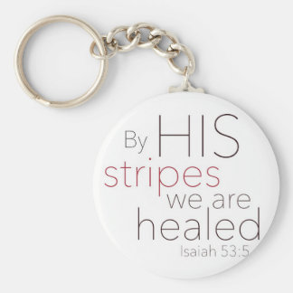 By HIS stripes we are healed. Key Ring