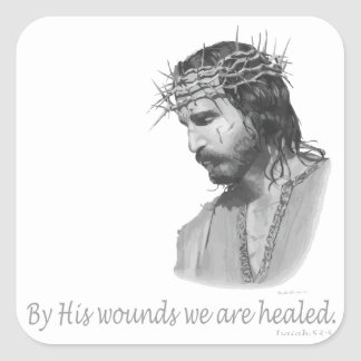 By His wound we are healed Square Sticker