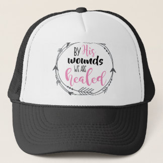 By His Wounds we are Healed Trucker Hat