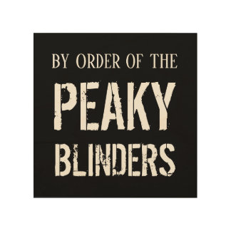 By Order of the Peaky Blinders Wood Wall Art