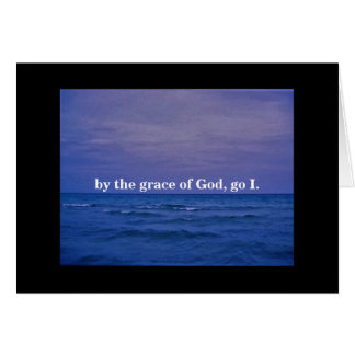 BY THE GRACE OF GOD/GO IN PEACE CARD