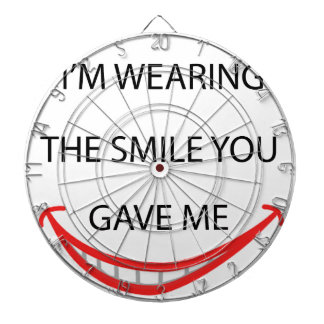 by the  way  i'm  wearing the smile you gave me.pn dartboard