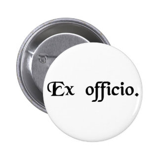 By virtue of his office pinback buttons