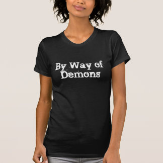 By Way of Demons T-Shirt