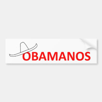 Bye Bye Obama Hispanics say go home! Bumper Sticker