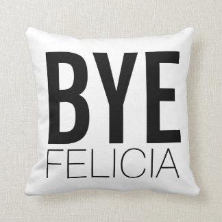 Bye Felicia Black and White Extra Bold Cushion