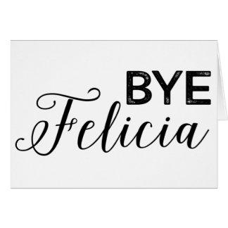 Bye Felicia Card