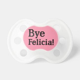 Bye Felicia funny baby pacifier