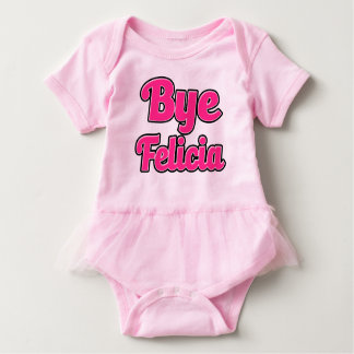 Bye Felicia Funny Saying baby shirt