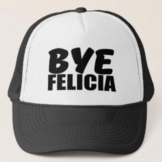 Bye Felicia Funny Saying Trucker Hat