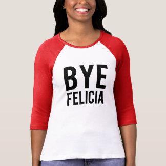 Bye Felicia funny shirt
