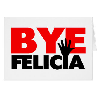 Bye Felicia Hand Wave Greeting Card