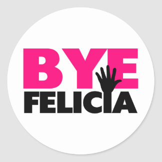 Bye Felicia Hand Wave Hot Pink Round Sticker