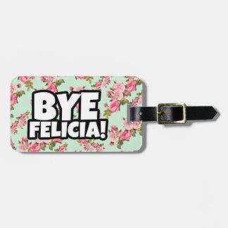 Bye Felicia saying floral luggage tag