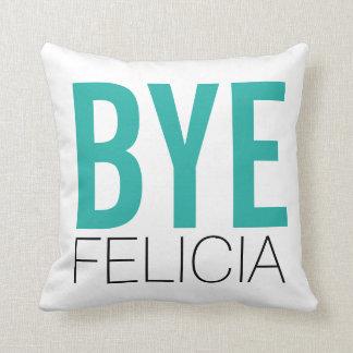 Bye Felicia Teal Cushion