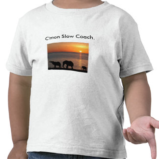 C mon Slow Coach Tees