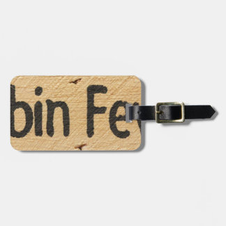 Cabin Fever Sign Luggage Tag